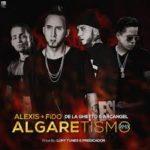 Alexis y Fido Ft. Arcangel, De La Ghetto - Algaretismo MP3