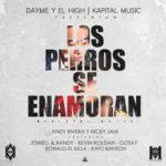 Andy Rivera Ft Nicky Jam y (Varios Artistas) - Los Perros Se Enamoran MP3