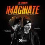Arcangel Ft. J Balvin - Imaginate MP3
