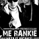 Arcangel Ft. Maya - Me Rankie MP3