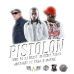 Arcangel Ft. Yaga & Mackie - El Pistolon MP3