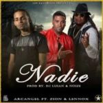Arcangel Ft. Zion Y Lennox - Nadie MP3