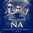 Baby Rasta Y Gringo Ft. Nicky Jam - No Dices Na MP3