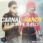Carnal Ft. Randy Nota Loca - La Rompe Suelo MP3
