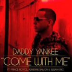 Daddy Yankee Ft. Prince Royce, Adrienne Bailon y Elijah King - Come With Me MP3