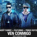 Daddy Yankee Ft. Prince Royce - Ven Conmigo MP3