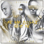 Divino Ft. Alexis Y Fido - No Me Digas Que No MP3