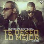 Divino Ft. Baby Rasta - Te Deseo Lo Mejor MP3