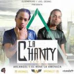 El Nene La Amenaza Ft. Arcangel - La Chanty (Remix) MP3