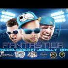 Franco El Gorila Ft. Jowell Y Randy - Fantastica (Remix) MP3