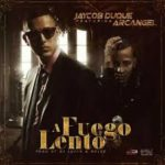 Jaycob Duque Ft. Arcangel - A Fuego Lento MP3