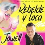 Jowell - Rebelde Y Loca MP3