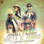 Jowell Y Randy Ft. Lui-G 21 Plus, Polakan - Adicta Al Perreo MP3