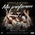 Jowell y Randy Ft. Nengo Flow - Me Prefieren MP3