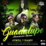 Jowell y Randy - Guadalupe (Jamaican Remix) MP3