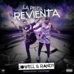 Jowell y Randy - La Pista Revienta MP3