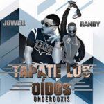 Jowell y Randy - Tapate Los Oidos MP3