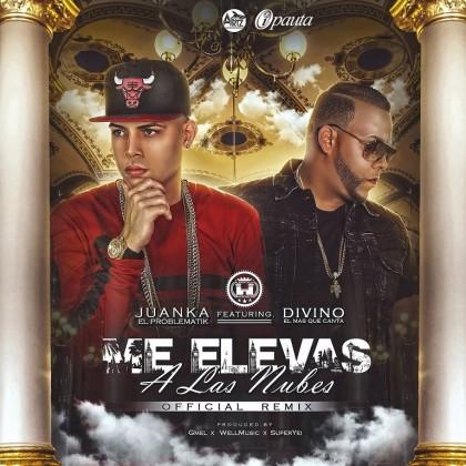 Juanka El Problematik Ft. Divino - Me Elevas A Las Nubes MP3