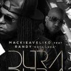 Mackieaveliko Ft. Randy Nota Loca - Dura Dura MP3