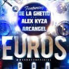 Mad Bass Ft. De La Ghetto, Alex Kyza Y Arcangel - Euros MP3