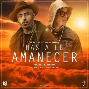 Nicky Jam Ft Daddy Yankee - Hasta El Amanecer Remix
