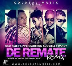 Oco Yaje Ft. Pipe Calderon, Jowell y Randy - De Remate MP3