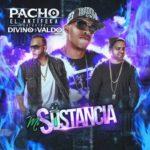 Pacho Ft. Divino Y Valdo La Eminencia - Mi Sustancia MP3