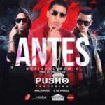 Pusho Ft. Arcangel, J Alvarez - Antes MP3