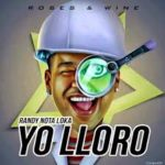 Randy Nota Loca - Yo Lloro MP3