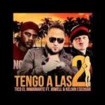Tico El Inmigrante Ft. Jowell y Kelvim Escobar - Tengo A Las Dos MP3