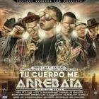Trebol Clan Ft. J Alvarez, J-King Y Maximan YMas - Tu Cuerpo Me Arrebata MP3