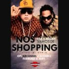 Yaga Y Mackie Ft. Opi, Arcangel, J Alvarez, Farruko, Jory - Nos Vamos De Shopping MP3