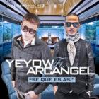 Yeyow Ft. Arcangel - Se Que Es Asi MP3