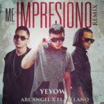 Yeyow Ft. Arcangel Y El Villano - Me Impresiono