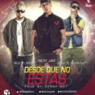 Ñejo Ft. Wassie- Nicky Jam Y Gotay - Desde Que Tu No Estas MP3