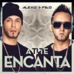 Alexis Y Fido - A Ti Te Encanta MP3