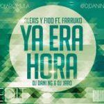 Alexis Y Fido Ft. Farruko - Ya Era Hora MP3