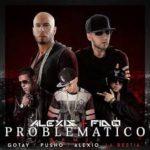 Alexis Y Fido Ft. Gotay, Pusho Y Alexio - Problematico MP3