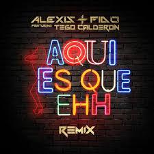 Alexis Y Fido Ft. Tego Calderon - Aqui Es Que Ehh MP3