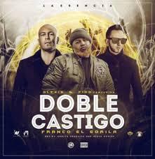 Alexis y Fido Ft. Franco El Gorila - Doble Castigo mp3