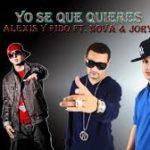 Alexis y Fido Ft. Nova y Jory - Yo Se Que Quieres MP3