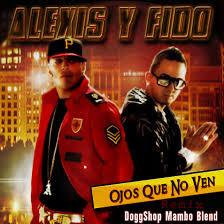 Alexis y Fido - Ojos Que No Ven MP3