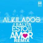 Alkilados Ft. J Balvin - Esto Es Amor Remix