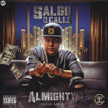 Almighty - Salgo Pa La Calle