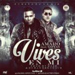 Amaro Ft. Gotay El Auntentiko - Vives En Mi MP3