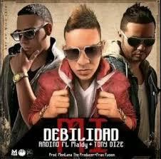 Andino Ft. Maldy y Tony Dize - Mi Debilidad MP3