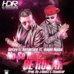 Angel Noise Ft Gotay El Autentiko - No Se Haga De Rogar MP3