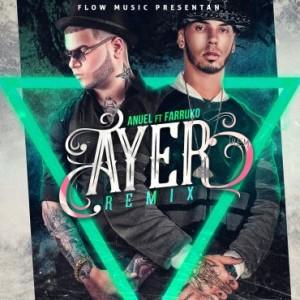 Anuel AA Ft. Farruko - Ayer Remix