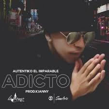 Autentiko El Imparable - Adicto MP3