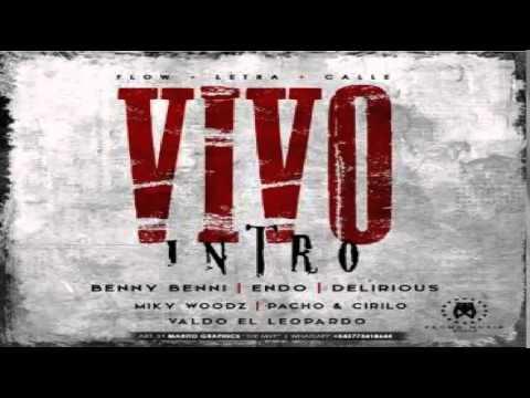 Benny Benni Ft. Endo, Delirious, Pacho Y Cirilo, Miky Woodz Y Valdo El Leopardo - Vivo